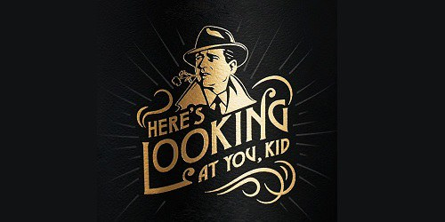 Here's Looking At You Kid.jpg