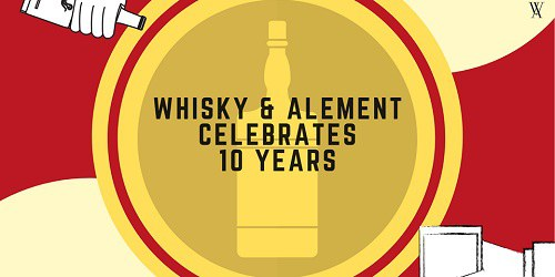 Whisky & Alement Celebrates 10 Years!